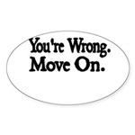 Youre wrong. Move On. Sticker