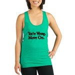 Youre Wrong. Move On. Racerback Tank Top