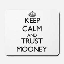 Keep calm and Trust Mooney Mousepad