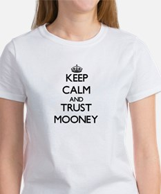 Keep calm and Trust Mooney T-Shirt