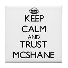 Keep calm and Trust Mcshane Tile Coaster