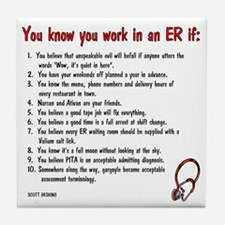 You Know You Work in an ER if... Tile Coaster
