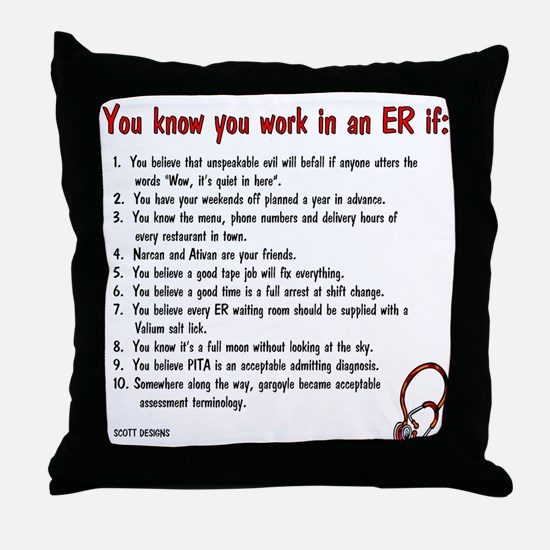 You Know You Work in an ER if... Throw Pillow