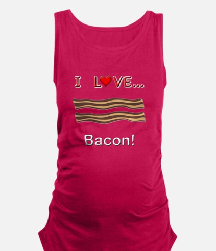 I Love Bacon Maternity Tank Top