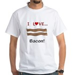 I Love Bacon White T-Shirt