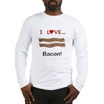 I Love Bacon Long Sleeve T-Shirt