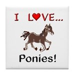 I Love Ponies Tile Coaster