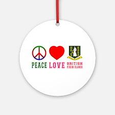 Peace Love British Virgin Islands Ornament (Round)