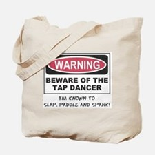 Beware of Tap Dancer Tote Bag