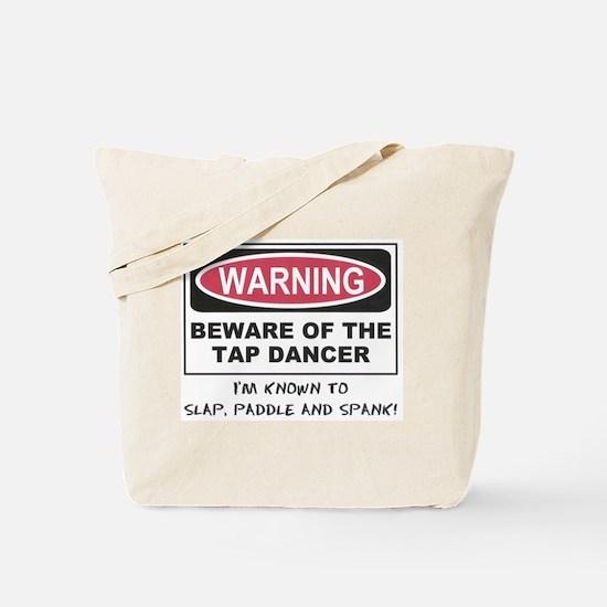 Beware of Tap Dancer Tote Bag