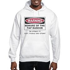 Beware of Tap Dancer Hoodie