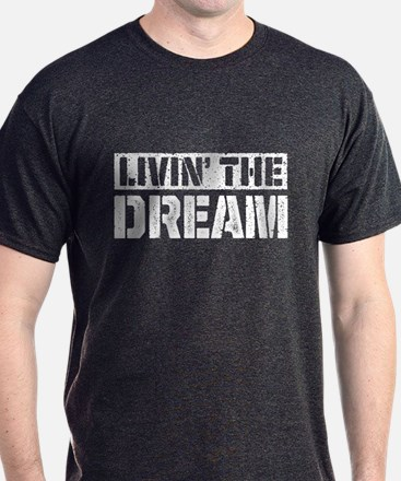 Livin the Dream T-Shirt