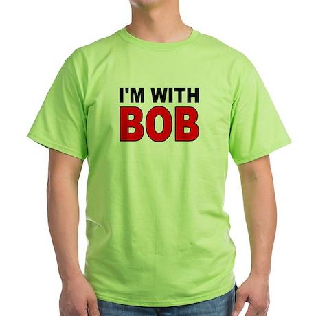 I'M WITH BOB T-Shirt