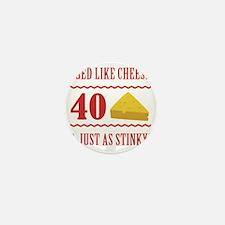 40th Birthday 'Stinky Cheese' Mini Button
