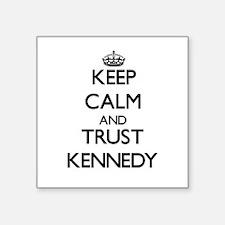Keep calm and Trust Kennedy Sticker