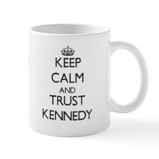 Keep calm and Trust Kennedy Mugs