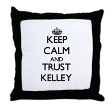 Keep calm and Trust Kelley Throw Pillow