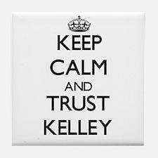 Keep calm and Trust Kelley Tile Coaster