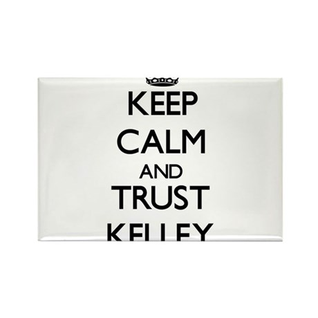 Keep calm and Trust Kelley Magnets