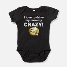 I Love To Drive My Mommy Crazy Baby Bodysuit