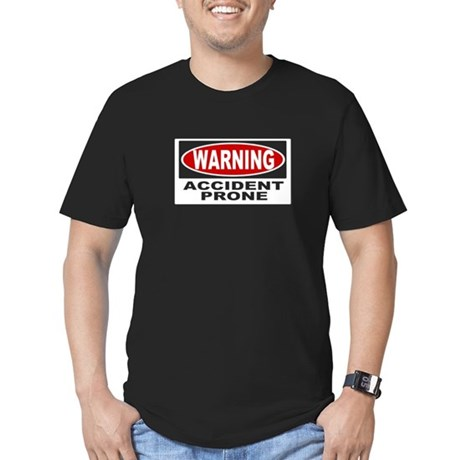 ACCIDENT PRONE! T-Shirt