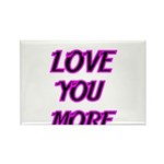 LOVE YOU MORE 5 Magnets