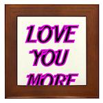 LOVE YOU MORE 5 Framed Tile