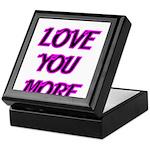 LOVE YOU MORE 5 Keepsake Box