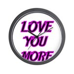 LOVE YOU MORE 5 Wall Clock