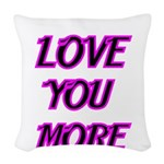 LOVE YOU MORE 5 Woven Throw Pillow