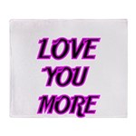 LOVE YOU MORE 5 Throw Blanket