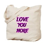 LOVE YOU MORE 5 Tote Bag