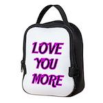 LOVE YOU MORE 5 Neoprene Lunch Bag