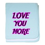 LOVE YOU MORE 5 baby blanket