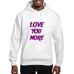 LOVE YOU MORE 5 Hoodie