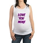 LOVE YOU MORE 5 Maternity Tank Top