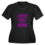 LOVE YOU MORE 5 Plus Size T-Shirt