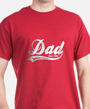 Awesome Dad Since 2012 T-Shirt