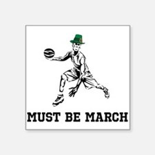 Must Be March Sticker