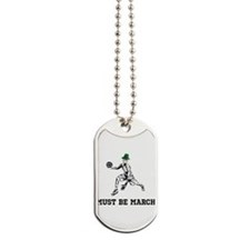 Must Be March Dog Tags