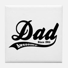 Awesome Dad Since 2011 Tile Coaster