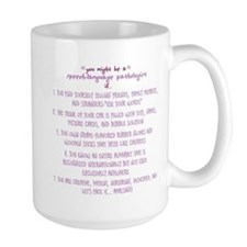 You might be a Speech Patholo Mugs