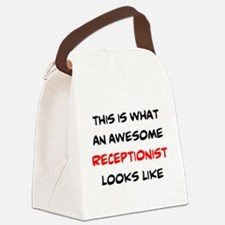 awesome receptionist Canvas Lunch Bag