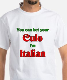 You Bet Your Culo I'm Italian Shirt