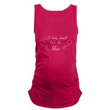 A lady should look like this Maternity Tank Top