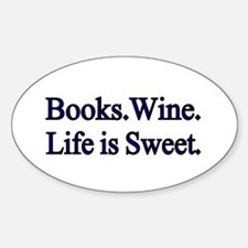 Books.Wine. LIfe is Sweet. Decal