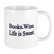 Books.Wine. LIfe is Sweet. Mugs