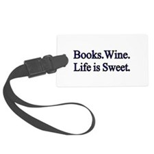 Books.Wine. LIfe is Sweet. Luggage Tag