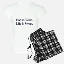 Books.Wine. LIfe is Sweet. Pajamas
