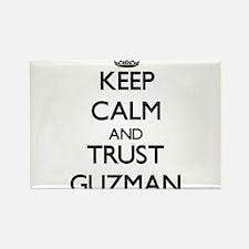 Keep calm and Trust Guzman Magnets